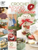 Annie's Attic Crochet Around The Home Crochet Craft Book