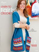 Annie's Attic Learn to Fair Isle Crochet Craft Book