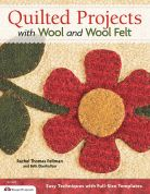 Quilted Projects With Woolfelt Quilt Book