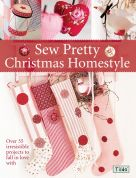 Tilda Sewing Book Sew Pretty Christmas Homestyle