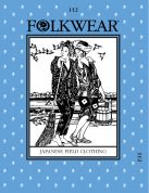 Folkwear Patterns Ladies & Mens Sewing Pattern Japanese Field Clothing