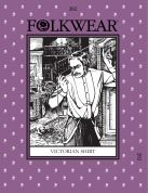 Folkwear Patterns Ladies & Mens Sewing Pattern Victorian Shirt