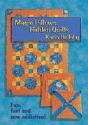 Sew Simple Karin Hellaby Magic Pillows, Hidden Quilts Quilting Book