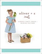 Oliver + S Girls Sewing Pattern Garden Party Dress & Blouse