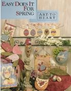 Art To Heart Easy Does It For Spring Quilt Book