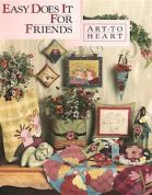 Art To Heart Easy Does It For Friends Quilt Book