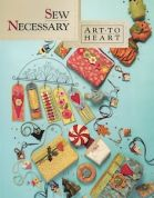 Art To Heart Sew Necessary Quilt Book