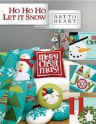 Art To Heart Ho Ho Ho Let It Snow Quilt Book