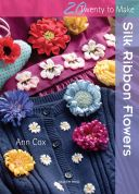Search Press Twenty to Make Craft Book Silk Ribbon Flowers
