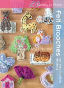 Search Press Twenty to Make Craft Book Felt Brooches with Free Machine Stitching