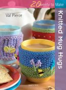 Search Press Twenty to Make Craft Book Knitted Mug Hugs