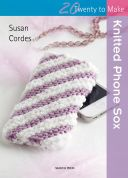 Search Press Twenty to Make Craft Book Knitted Phone Sox
