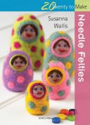 Search Press Twenty to Make Craft Book Needle Felties