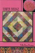Villa Rosa Tower Bridge Quilt Postcard Quilting Pattern